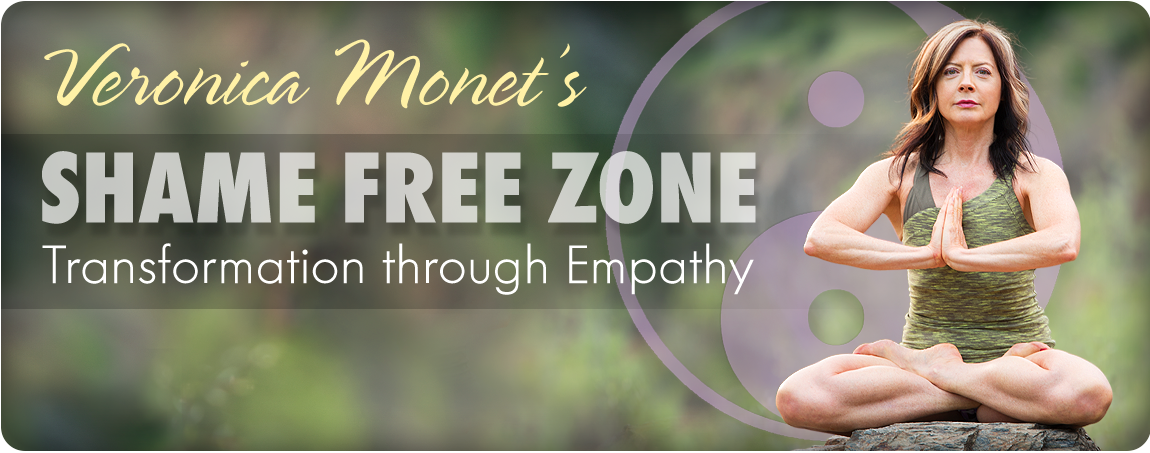 Veronica Monet's Shame Free Zone Transformation through empathy