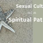 Sexual Cultivation as a Spiritual Path