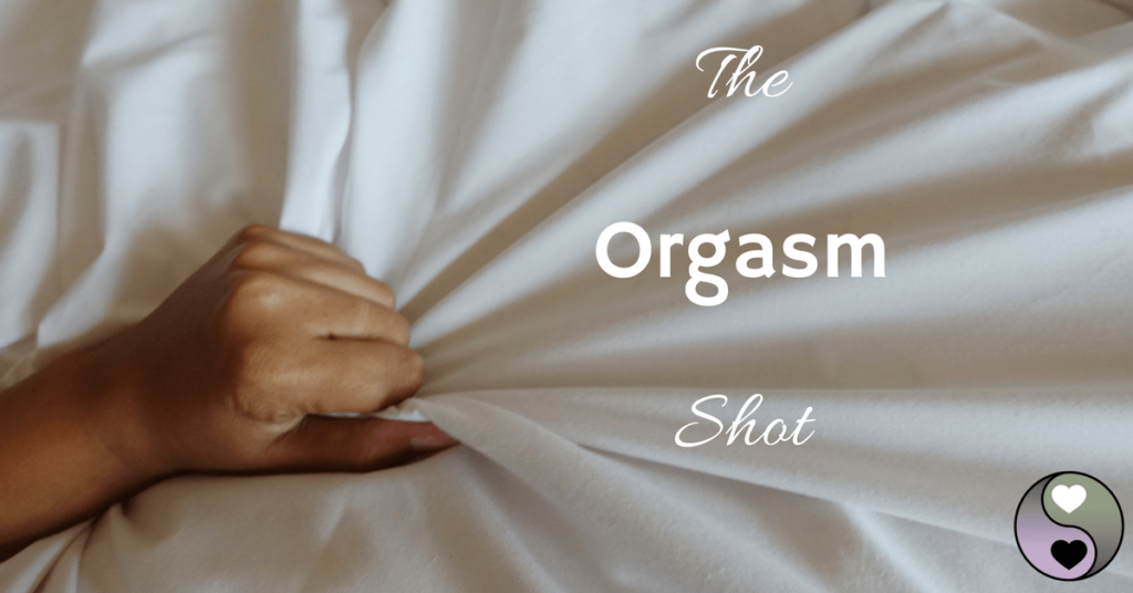 the orgasm shot