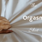 The Orgasm Shot